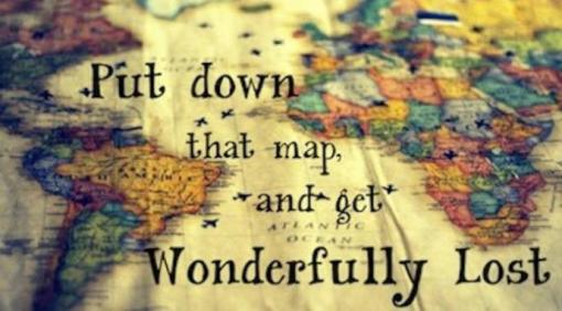 Put down the map and get wonderfully lost