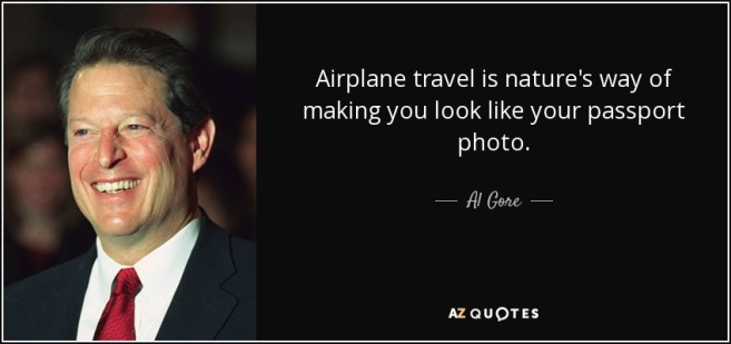 quote-airplane-travel-is-nature-s-way-of-making-you-look-like-your-passport-photo-al-gore
