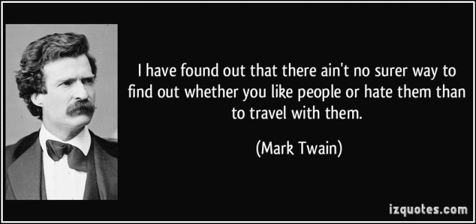 quote-i-have-found-out-that-there-ain-t-no-surer-way-to-find-out-whether-you-like-people-or-hate-them-mark-twain